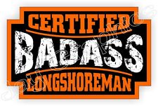 Bad Ass LONGSHOREMAN Hard Hat Sticker Decal Label Motorcycle Helmet Wharf Rat