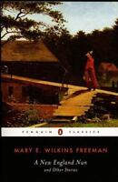 A New-England Nun: And Other Stories (Penguin Classics) by Mary Eleanor Wilkins