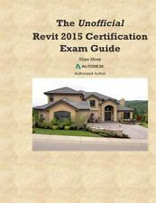 The Unofficial Revit2015 Certification Guide by Elise Moss (2014, Paperback)