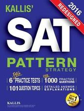 Kallis' Redesigned Sat Pattern Strategy + 6 Full Length Practice Tests.