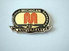 Michigan International Speedway 25th Anniversary Racing Pin , Limited Edition