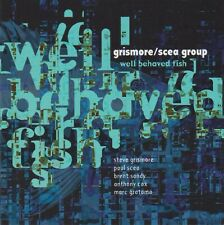 Well Behaved Fish by Grismore/Scea Group (CD, 2006, Accurate) EXCELLENT