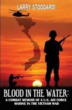 Blood in the Water: A Combat Memoir of an Air Force Marine in Vietnam (Paperback