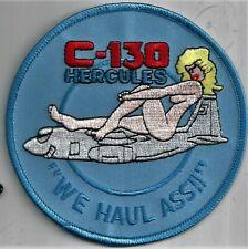 USAF C-130 HERCULES PATCH-          'WE HAUL ASS!!'                       COLOR
