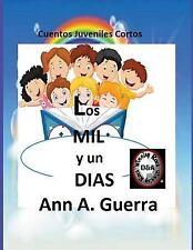 Los MIL y un DIAS : Cuentos Juveniles Cortos by Ann Guerra and Daniel Guerra...