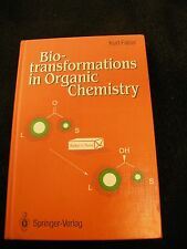 Bio-Transformations in Organic Chemistry by Kurt Faber (used, textbook, 1992)