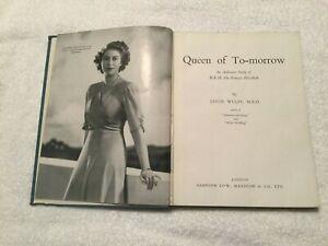 Queen Of To-morrow Hardback Royal Book Princess Elizabeth H.R.H. By Louis Wulff