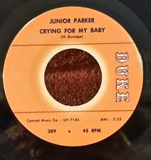 """Junior Parker Duke 389 """"CRYING FOR MY BABY""""   FREE SHIPPING /   MAKE AN OFFER"""