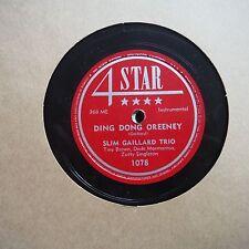 "SLIM GAILLARD TRIO ""DING DONG OREENEY/YA HA HA"" 4STARRECORD 1078 10"" 78RPM"
