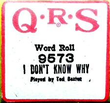 QRS Word Roll I DON'T KNOW WHY (I Just Do) Ted Baxter 9573 Player Piano Roll
