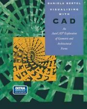 Visualizing With C A D: An Auto CAD Exploration of Geometric and Architectura...