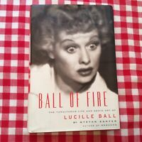 Ball of Fire: The Tumultuous Life & Comic Art of Lucille Ball, by Stefan Kanfer