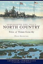 Remembering New York's North Country: Tales of Times Gone By American Chronicle