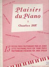 Plaisirs du piano I Charles JAY 15 petites pièces polyphoniques pour les jeunes