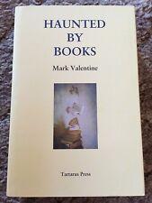 HAUNTED BY BOOKS Mark Valentine 1st ed 300 copy HC fine SIGNED Tartarus Press OP