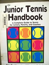Junior Tennis : Handbook Complete Guide to Tennis for Juniors, Parents & Coaches