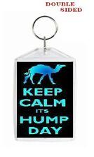 KEEP CALM ITS HUMP DAY KEY CHAIN - KEY RING - KEEPSAKE - CAR ORNAMENT