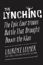 The Lynching: The Epic Courtroom Battle That Brought down the Klan HC -BRAND NEW