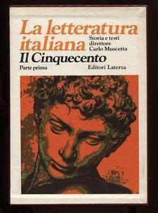 IL CINQUECENTO La letteratura italiana LATERZA 1973 parte prima e seconda 2 vol