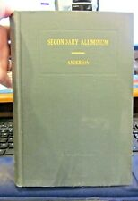 Secondary Aluminum by Robert Anderson First Edition 1931 Metallurgy HB