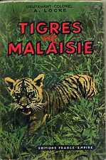 Tigres de Malaisie -  Lieutenant-Colonel  A.Locke