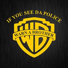 If you see da Police Warn a Brother Cop Gelb Auto Vinyl Decal Sticker Aufkleber