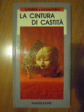 La cintura di castità. Storia e leggenda. A cura di D. Chiadini. 1989  Napoleone