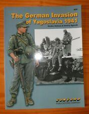 OOP CONCORD PUBLICATIONS 6526 GERMAN INVASION OF YUGOSLAVIA 1941 Gordon Rottman