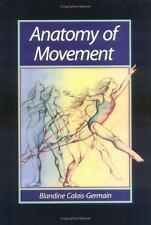 Anatomy of Movement by Blandine Calais-Germain (1995, Paperback)