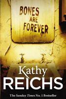 KATHY REICHS ___ BONES ARE FOREVER ___ BRAND NEW B FORMAT___ FREEPOST UK