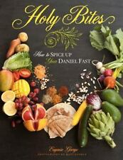 Holy Bites : How to Spice up Your Daniel Fast by Eugenia George (2012,...