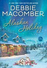 Alaskan Holiday : A Novel by Debbie Macomber (2018, Hardcover)