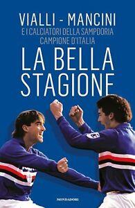 La bella stagione di Gianluca Vialli e  Roberto Mancini