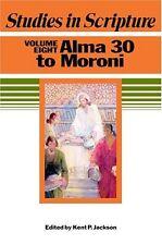 Studies in Scripture, Vol. 8: Alma 30 to Moroni