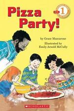 Pizza Party! Grace MacCarone Illustrator Emily Arnold McCully RL 1 Rhyming Text
