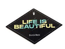 Dutch Bros Sticker - Life is Beautiful