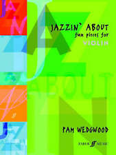 Jazzin' About: (Violin and Piano) (Violin Piano) (Faber Edition: Jazzin' About),