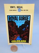 "Vintage "" ROYAL GORGE COLORADO "" STICKER / DECAL (NEW OLD STOCK)"