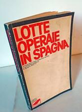 LOTTE OPERAIE IN SPAGNA,Librirossi 1978[Autonomia operaia,comunismo,antifascismo