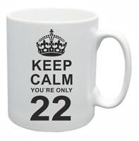 22nd Novelty Birthday Gift Present Tea Mug Keep Calm Your Only 22 Coffee Cup