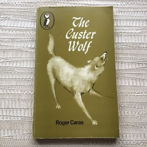 The Custer Wolf - Roger Caras - 1966 Puffin Paperback