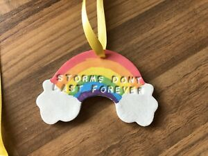 Whatever will bee Storms Don't Last Foreve Hanging Plaque Sign Clay Gift Rainbow