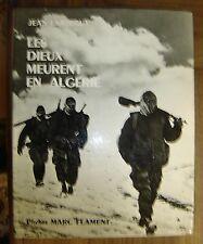 LARTEGUY (Jean). - Les dieux meurent en Alégrie. de photos de Marc Flament