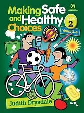 Making Safe and Healthy Choices Bk 2 (Years 3-4) by Drysdale, Judith