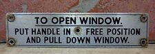Old TO OPEN WINDOW PUT HANDLE IN FREE POSITION AND PULL DOWN Train Railroad Sign