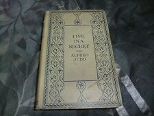FIVE IN A SECRET ALFRED JUDD 1ST EDITION RARE 1929 H/C GOOD CONDITION FOR AGE