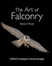 The Art of Falconry, , Morel, Patrick, Very Good, 2016-02-10,
