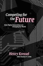 Competing for the Future: How Digital Innovations are Changing the World