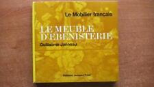 LE MEUBLE D'EBENISTERIE - G. JANNEAU - LE MOBILIER FRANCAIS - ED. FREAL -1974-