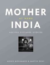Mother India at Home : Recipes Pictures Stories, Hardcover by Mohammed, Monir...